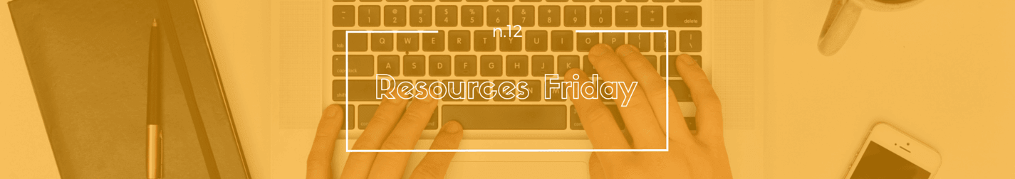 Resources Friday n.12