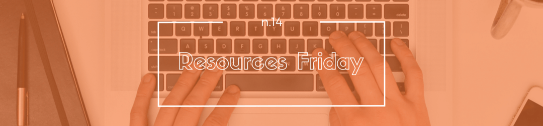 Resources Friday n.14