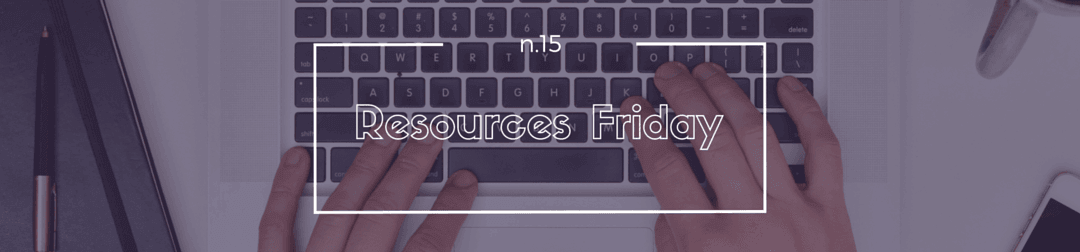 Resources Friday n.15