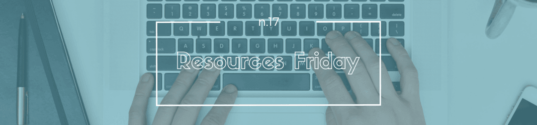 Resources Friday n.17