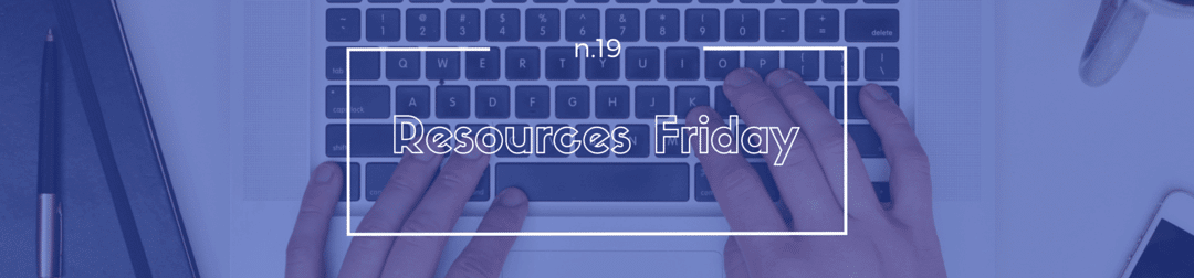 Resources Friday n.19