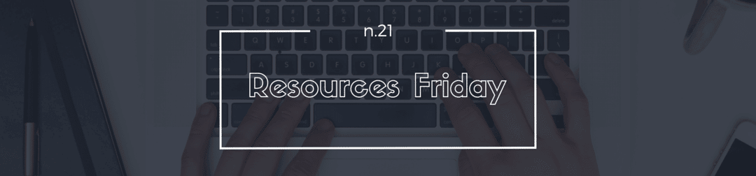 Resources Friday n.21