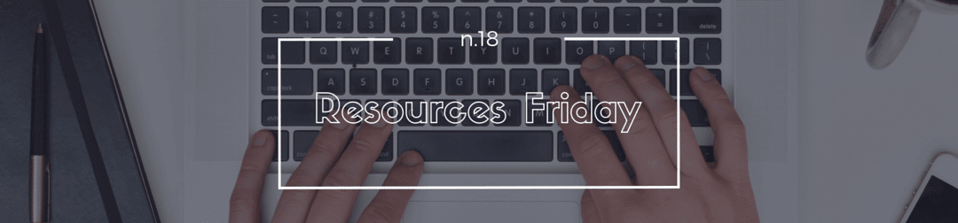 Resources Friday n.18