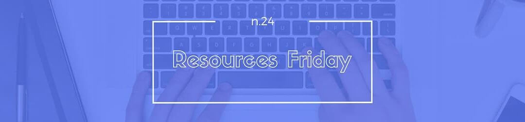 Resources Friday n.24