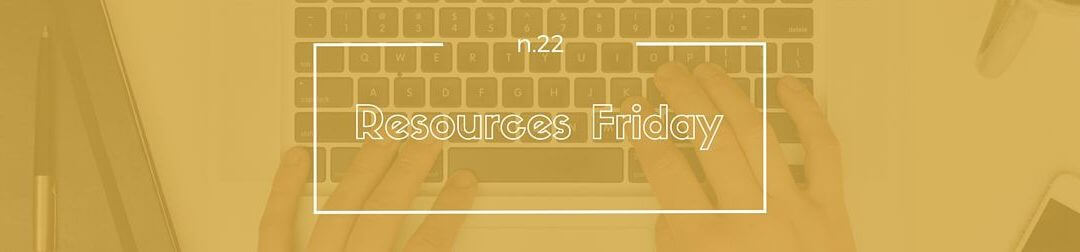 Resources Friday n.22