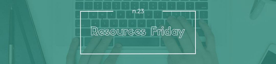 Resources Friday n.23