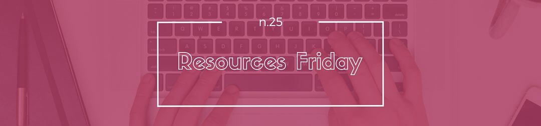 Resources Friday n.25