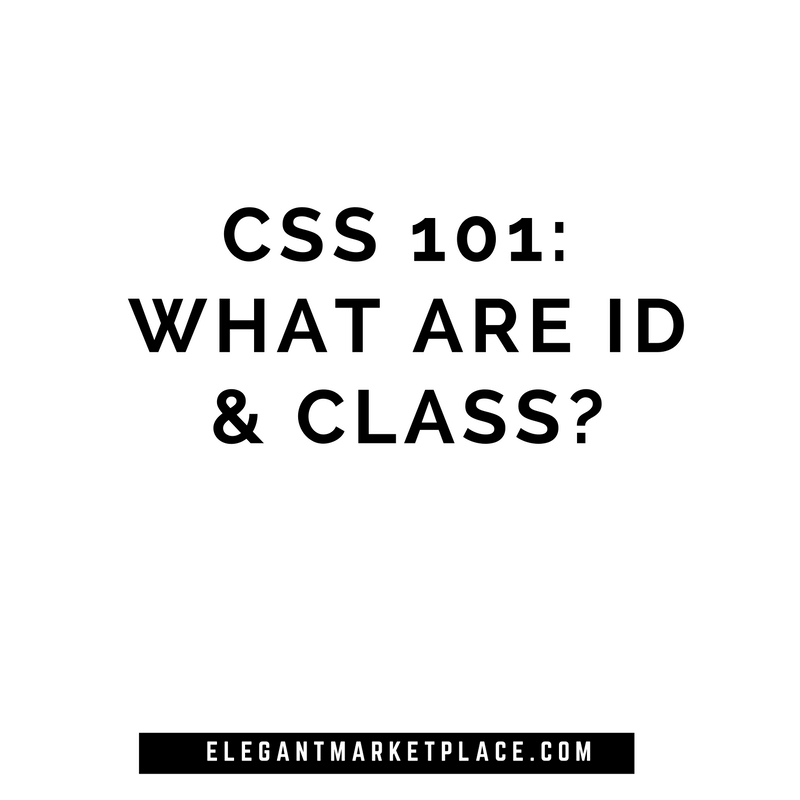 CSS 101- What are ID and Class-