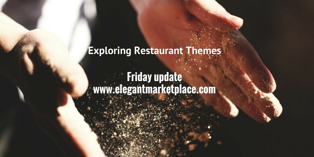 Friday Update – Restaurant Themes and more